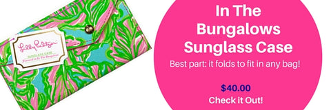 Lilly Pulitzer Sunglasses Case - Best Accessories for Spring and Summer