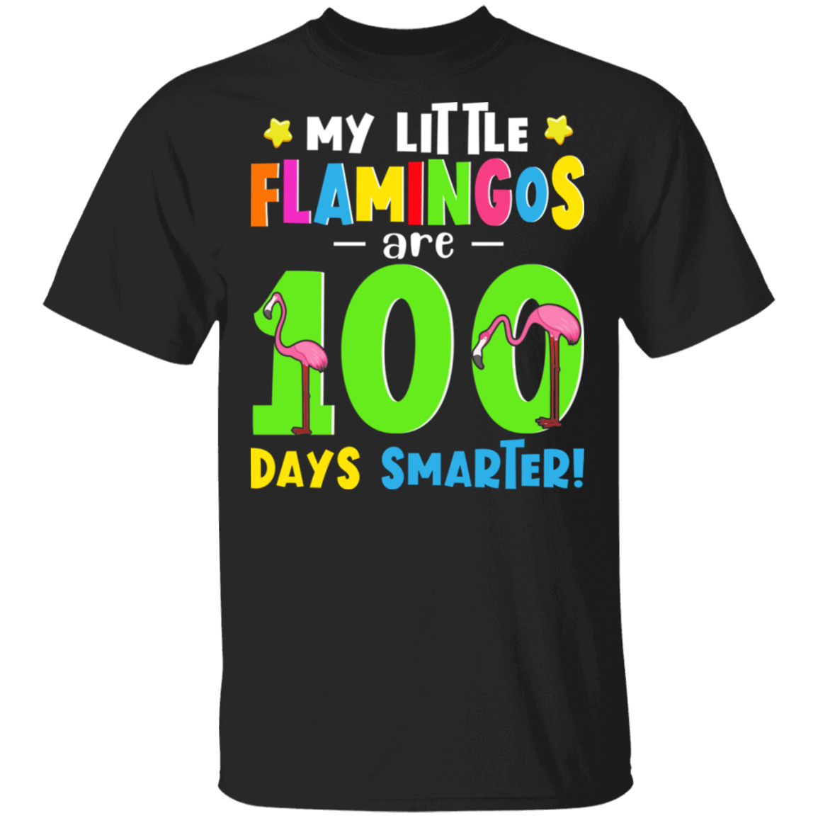 My Little Flamingos Are 100 Days Smarter Cute Flamingo 100 Days Of School T-Shirt
