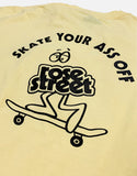 Rose Street Skate Your Ass Off Tee Banana