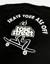 Load image into Gallery viewer, Rose Street Skate Your Ass Off Tee Black