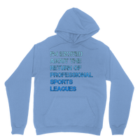 I'm Excited About The Return of Professional Sports Leagues Classic Adult Hoodie