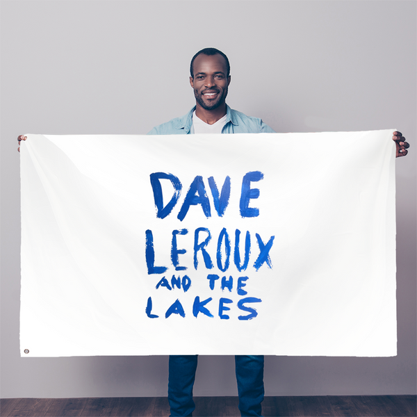 Dave Leroux And The Lakes Sublimation Flag