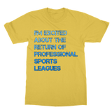 I'm Excited About The Return of Professional Sports Leagues Classic Adult T-Shirt