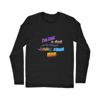I'm Just a Dad On The Internet Having A Great Time Classic Long Sleeve T-Shirt