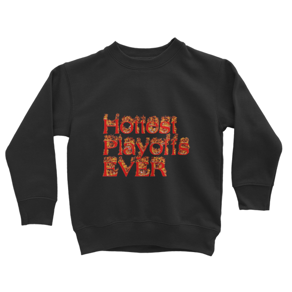 Hottest Playoffs Ever Classic Kids Sweatshirt