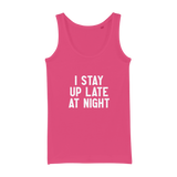 I Stay Up Late At Night Organic Jersey Womens Tank Top