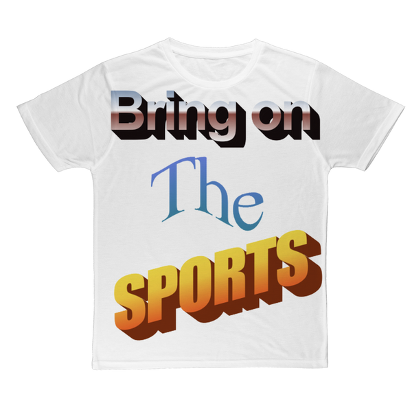 Bring On The Sports Classic Sublimation Adult T-Shirt