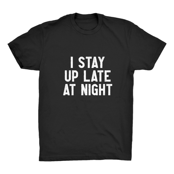 I Stay Up Late At Night Organic Adult T-Shirt
