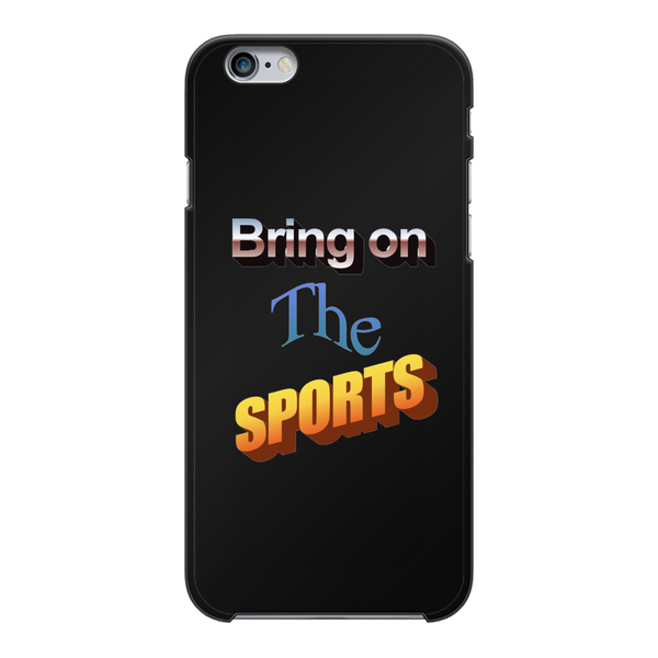 Bring On The Sports Back Printed Black Hard Phone Case
