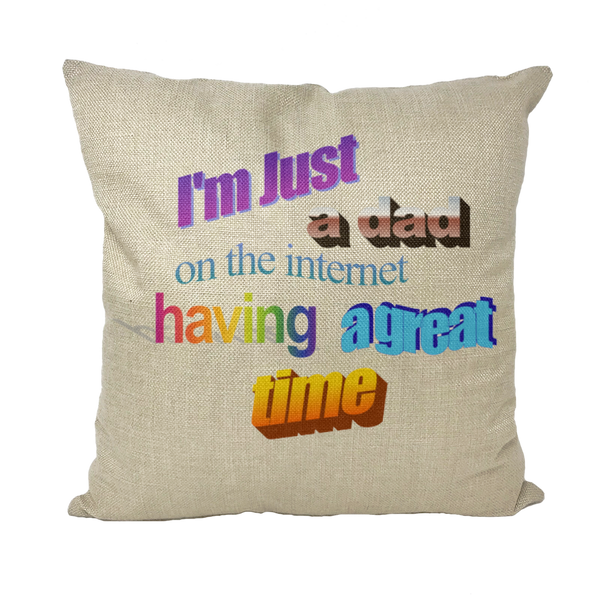 I'm Just a Dad On The Internet Having A Great Time Throw Pillows