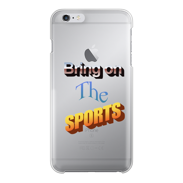 Bring On The Sports Back Printed Transparent Hard Phone Case