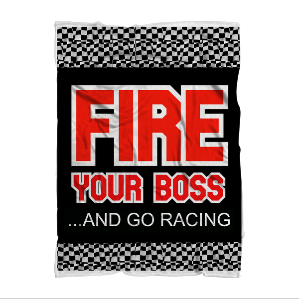 Fire Your Boss And Go Racing Premium Sublimation Adult Blanket