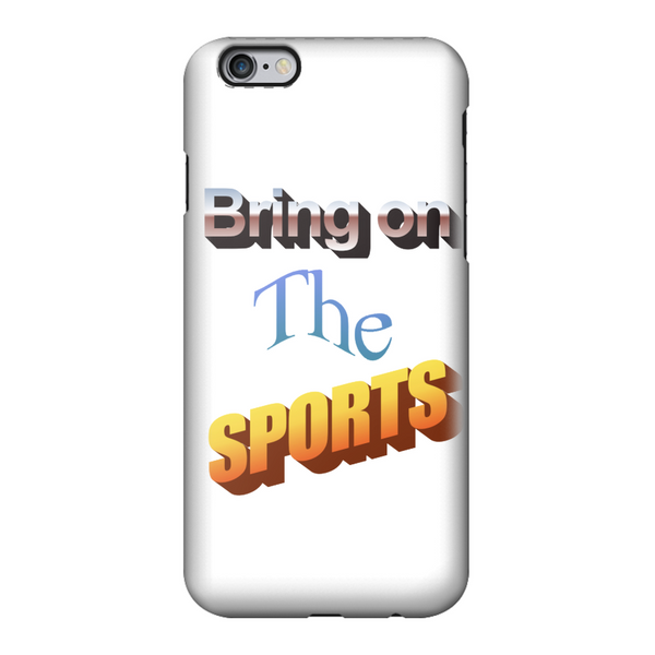 Bring On The Sports Fully Printed Tough Phone Case