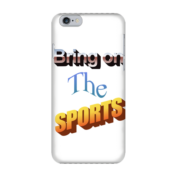Bring On The Sports Fully Printed Matte Phone Case