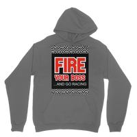 Fire Your Boss And Go Racing Classic Adult Hoodie