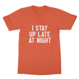 I Stay Up Late At Night Classic Adult T-Shirt Printed in UK