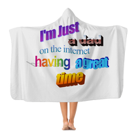 I'm Just a Dad On The Internet Having A Great Time Classic Adult Hooded Blanket