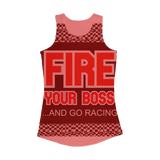 Fire Your Boss And Go Racing Women Performance Tank Top
