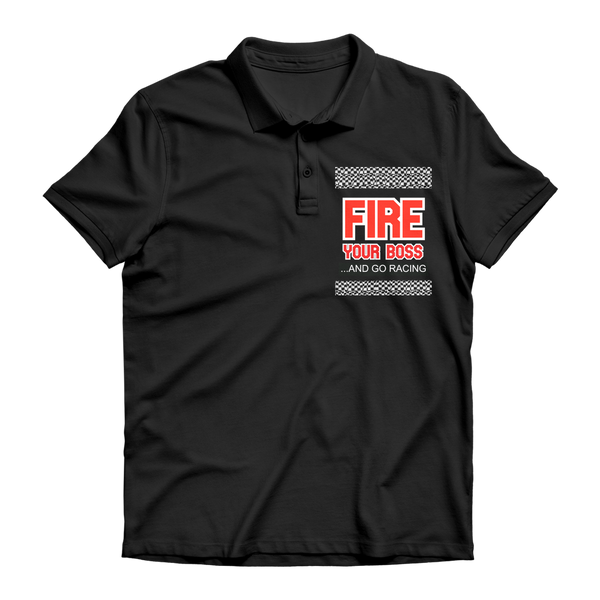 Fire Your Boss And Go Racing Premium Adult Polo Shirt