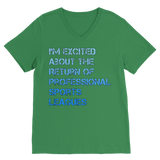 I'm Excited About The Return of Professional Sports Leagues Classic V-Neck T-Shirt