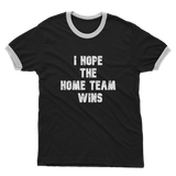 I Hope The Home Team Wins Adult Ringer T-Shirt