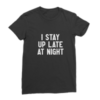 I Stay Up Late At Night Premium Jersey Women's T-Shirt