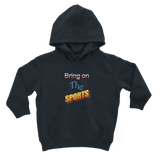 Bring On The Sports Classic Kids Hoodie