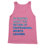 I'm Excited About The Return of Professional Sports Leagues Classic Women's Tank Top