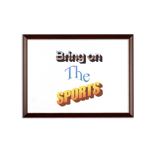 Bring On The Sports Sublimation Wall Plaque