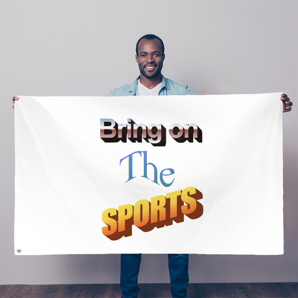 Bring On The Sports Sublimation Flag