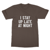 I Stay Up Late At Night Classic Adult T-Shirt