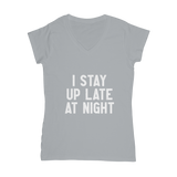 I Stay Up Late At Night Classic Women's V-Neck T-Shirt