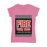 Fire Your Boss And Go Racing Classic Women's V-Neck T-Shirt
