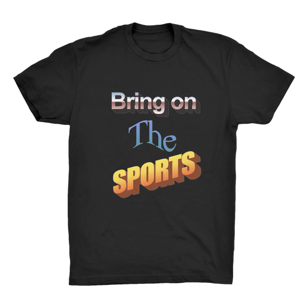 Bring On The Sports Organic Adult T-Shirt