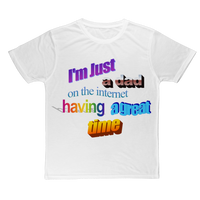 I'm Just a Dad On The Internet Having A Great Time Classic Sublimation Adult T-Shirt