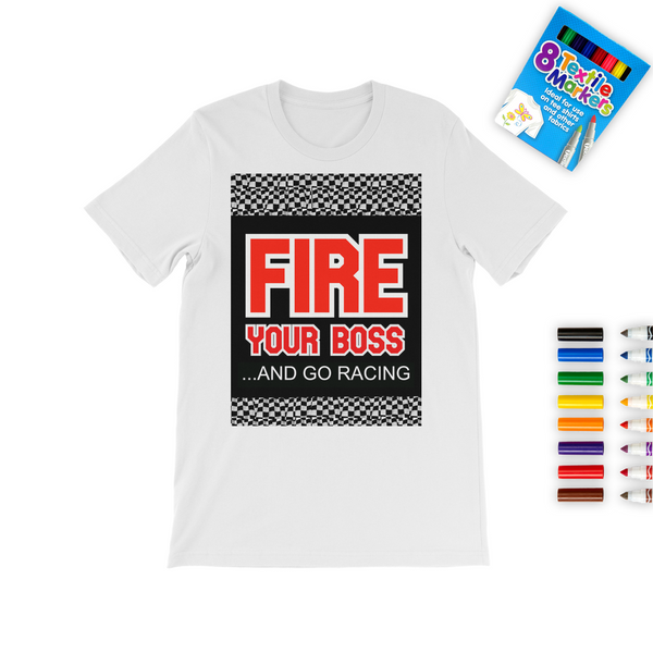 Fire Your Boss And Go Racing Colouring T-Shirt
