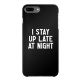 I Stay Up Late At Night Back Printed Black Hard Phone Case