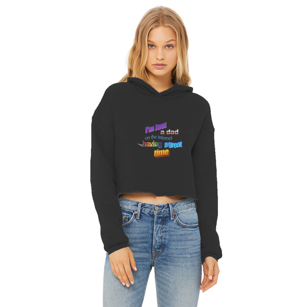 I'm Just a Dad On The Internet Having A Great Time Ladies Cropped Raw Edge Hoodie