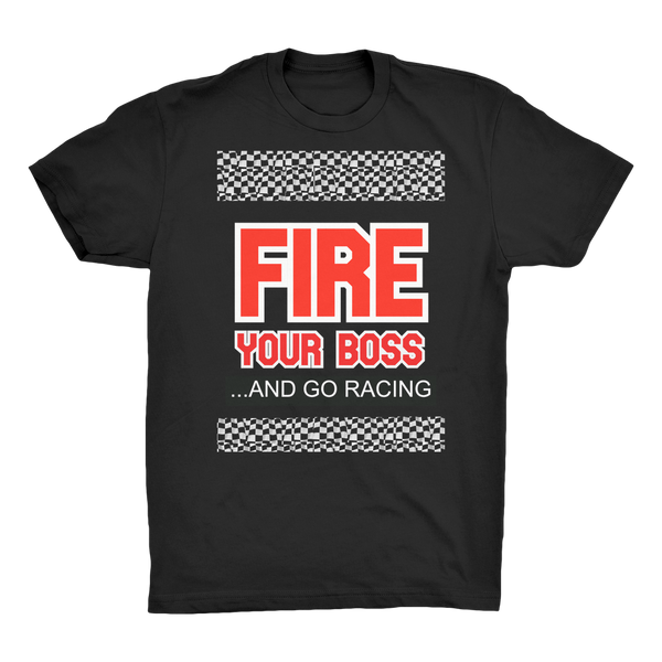 Fire Your Boss And Go Racing Organic Adult T-Shirt