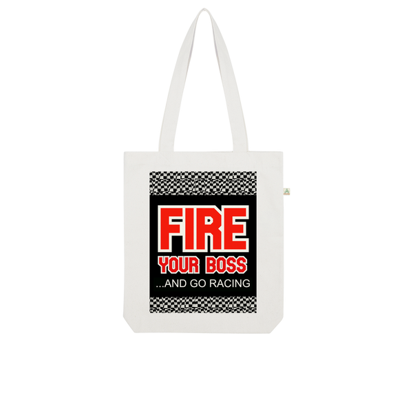 Fire Your Boss And Go Racing Organic Tote Bag