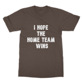 I Hope The Home Team Wins Classic Adult T-Shirt