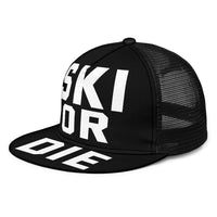Ski Or Die Trucker Hat