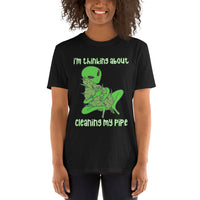 I'm Thinking About Cleaning My Pipe Hilarious Cannabis Culture Alien 420 Short-Sleeve Unisex T-Shirt