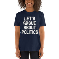 Let's Argue About Politics Short-Sleeve Unisex T-Shirt
