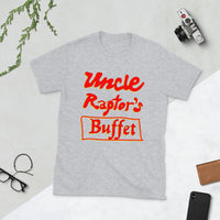 Uncle Raptor's Buffet  Short-Sleeve Unisex T-Shirt