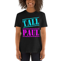 TALL PAUL Short-Sleeve Unisex T-Shirt