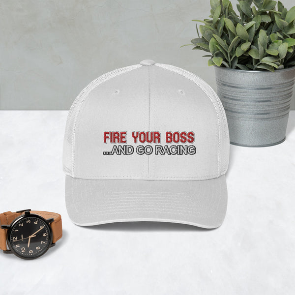 Fire Your Boss And Go Racing Trucker Cap