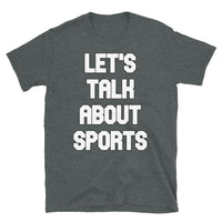 Let's Talk About Sports Short-Sleeve Unisex T-Shirt