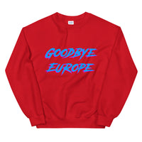 Goodbye Europe Unisex Sweatshirt