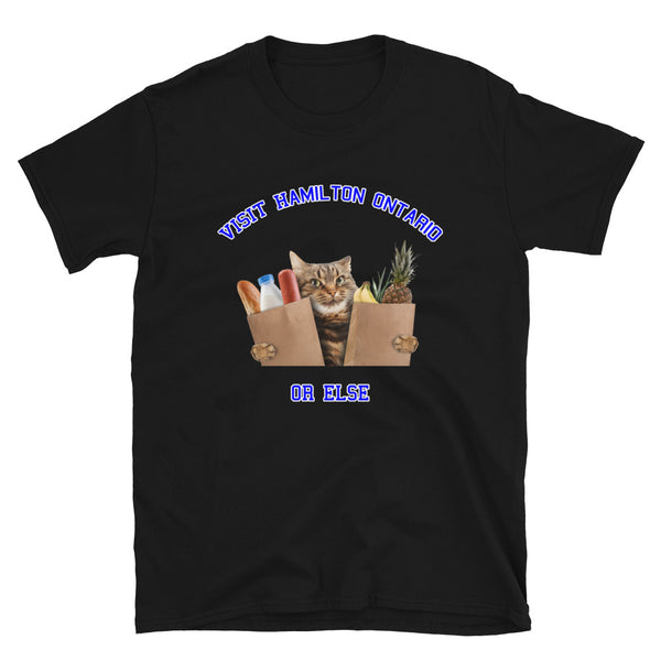 Visit Hamilton Ontario Or Else Short-Sleeve Unisex T-Shirt